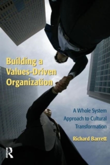 Image for Building a values-driven organization  : a whole system approach to cultural transformation