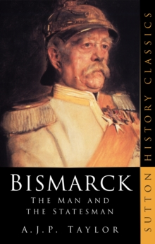 Image for Bismarck  : the man and the statesman