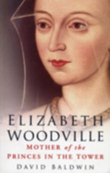 Image for Elizabeth Woodville  : mother of the Princes in the Tower
