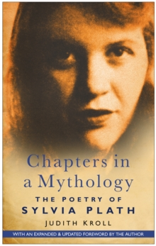 Image for Chapters in a mythology  : the poetry of Sylvia Plath