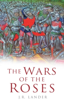 The Wars of the Roses - Lander, J R