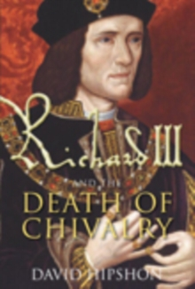 Image for Richard III and the death of chivalry