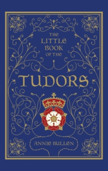 The little book of the Tudors - Bullen, Annie