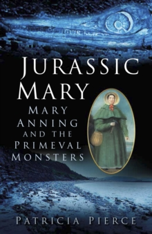 Image for Jurassic Mary  : Mary Anning and the primeval monsters