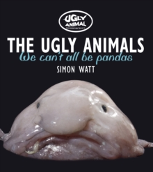 Image for The ugly animals  : we can't all be pandas