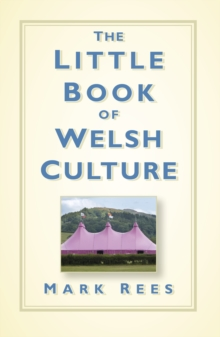 The little book of Welsh culture - Rees, Mark