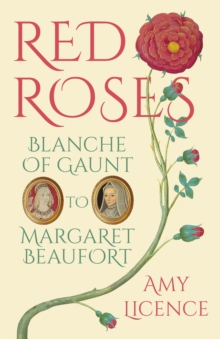 Image for Red roses: Blanche of Gaunt to Margaret Beaufort