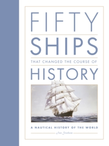 Image for Fifty ships that changed the course of history  : a nautical history of the world