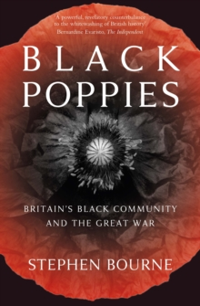 Black poppies  : Britain's black community and the Great War - Bourne, Stephen