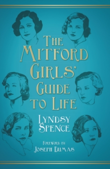 The Mitford girls' guide to life - Spence, Lyndsy