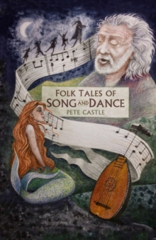 Folk tales of song and dance - Castle, Pete