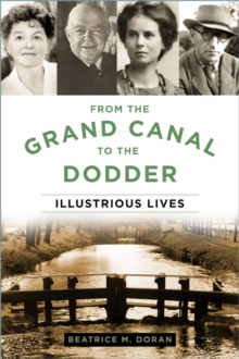 From the Grand Canal to the Dodder  : illustrious lives - Doran, Beatrice