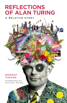Image for Reflections of Alan Turing  : a relative story