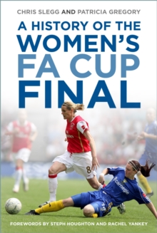 A history of the women's FA Cup Final - Slegg, Chris