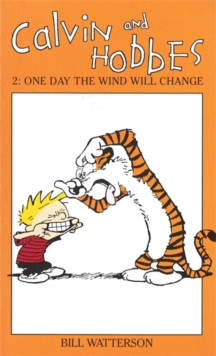 Image for Calvin And Hobbes Volume 2: One Day the Wind Will Change : The Calvin & Hobbes Series
