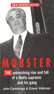 Image for Mobster  : the improbable rise and fall of John Gotti and his gang
