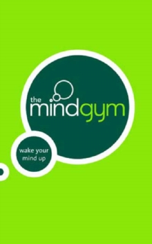 Image for The Mind Gym : Wake Your Mind Up