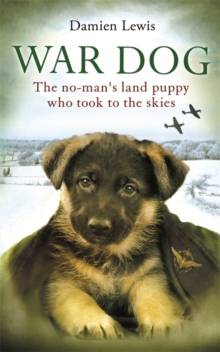 Image for War dog  : the no-man's land puppy who took to the skies ...