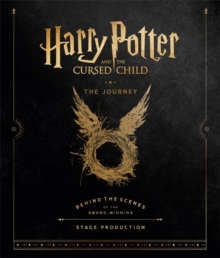 Harry Potter and the cursed child  : the journey - Harry Potter Theatrical Productions