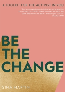 Image for Be the change  : a toolkit for the activist in you