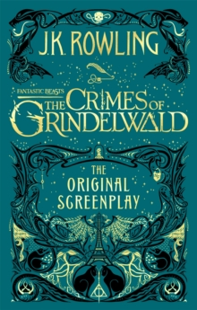 Fantastic beasts, the crimes of Grindelwald  : the original screenplay - Rowling, J. K.