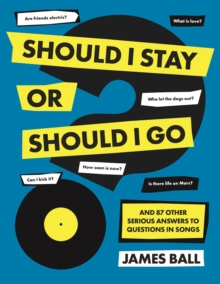 Image for Should I stay or should I go?  : and 87 other serious answers to questions in songs