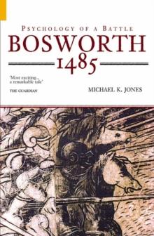 Image for Bosworth, 1485  : psychology of a battle