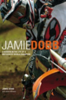 Image for Jamie Dobb  : a season in the life of a motocross world champion