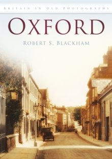 Image for Oxford : Britain in Old Photographs