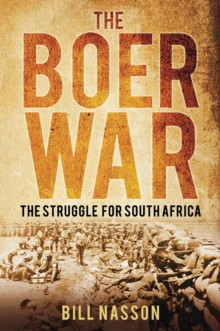 The Boer War  : the struggle for South Africa - Nasson, Bill