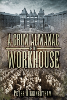 Image for A grim almanac of the workhouse