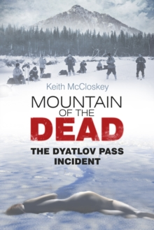 Image for Mountain of the Dead  : the Dyatlov Pass Incident