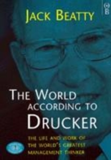 Image for The world according to Drucker  : the life and work of the world's greatest management thinker