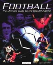 Image for Football  : the ultimate guide to the beautiful game