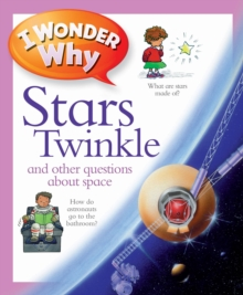 Image for I wonder why stars twinkle and other questions about space
