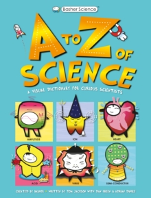 A to Z of science  : a visual dictionary for curious scientists - Jackson, Tom
