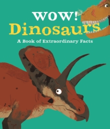 Dinosaurs  : a book of extraordinary facts - McCann, Jacqueline (Editorial Director)