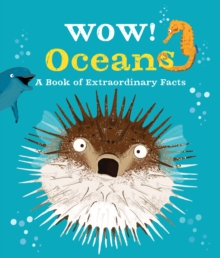 Oceans  : a book of extraordinary facts - Bedoyere, Camilla de la