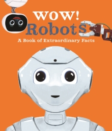 Image for Robots  : a book of extraordinary facts