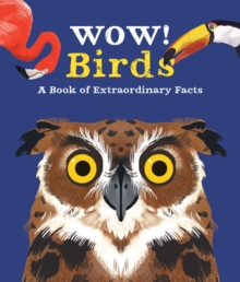 Birds  : a book of extraordinary facts - Bedoyere, Camilla de la