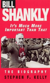 Image for Bill Shankly  : it's much more important than that
