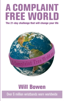 Image for A complaint free world  : the 21-day challenge that will change your life