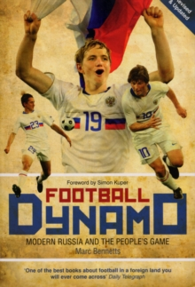 Image for Football dynamo  : modern Russia and the people's game