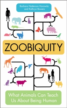 Image for Zoobiquity  : what animals can teach us about being human