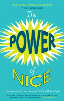 Image for The power of nice  : how to conquer the corporate world with kindness