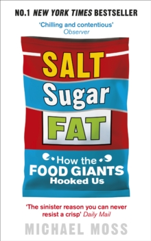 Image for Salt, sugar, fat  : how the food giants hooked us