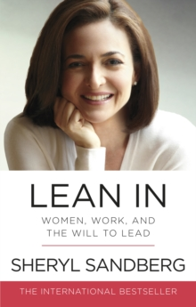 Image for Lean in  : women, work, and the will to lead