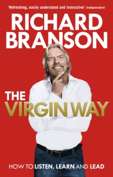Image for The Virgin way: how to listen, learn and lead
