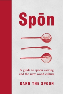 Image for Spon  : a guide to spoon carving and the new wood culture
