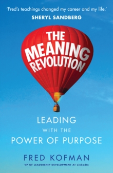 Image for The meaning revolution  : leading with the power of purpose